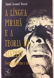 A Lingua Piraha e a Teoria da Sintaxe